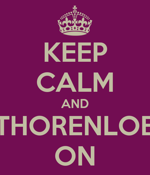 KEEP CALM AND THORENLOE ON