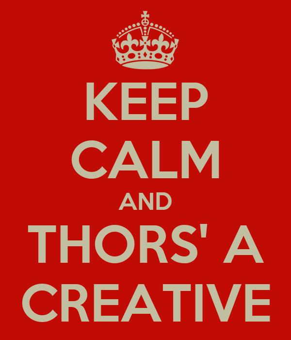 KEEP CALM AND THORS' A CREATIVE