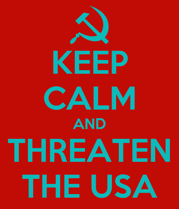 KEEP CALM AND THREATEN THE USA
