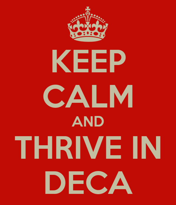 KEEP CALM AND THRIVE IN DECA