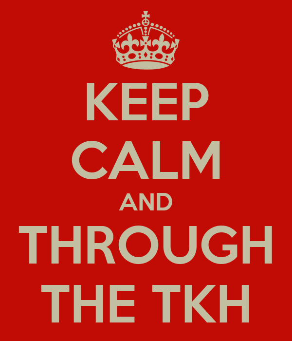 KEEP CALM AND THROUGH THE TKH