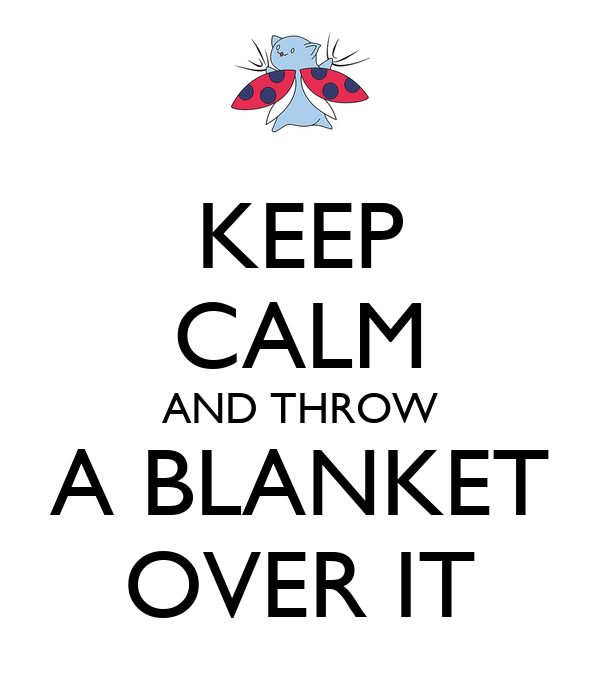 KEEP CALM AND THROW A BLANKET OVER IT Poster KALLEN Keep Calmo Interesting Keep Calm And Throw A Blanket On It