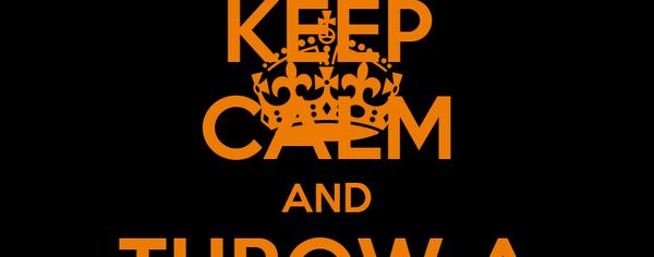 KEEP CALM AND THROW A CURVEBALL