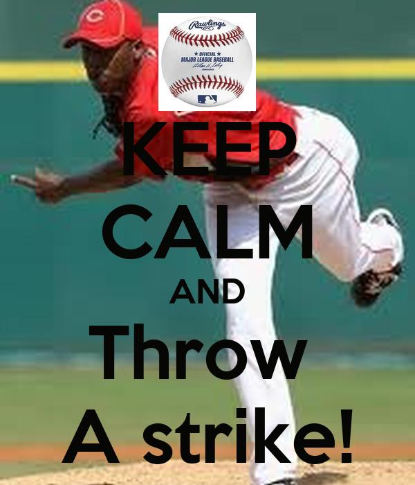 KEEP CALM AND Throw  A strike!