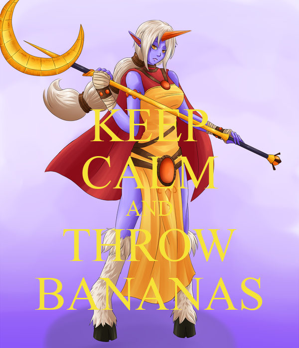 KEEP CALM AND THROW BANANAS
