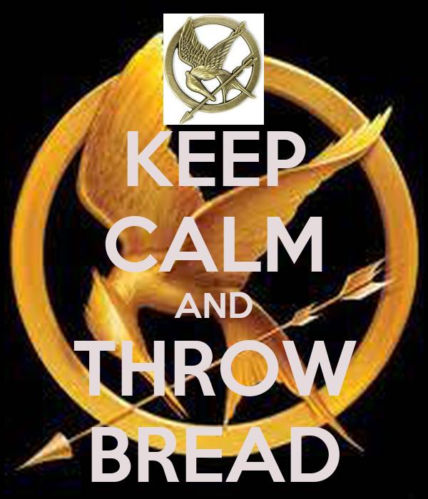 KEEP CALM AND THROW BREAD