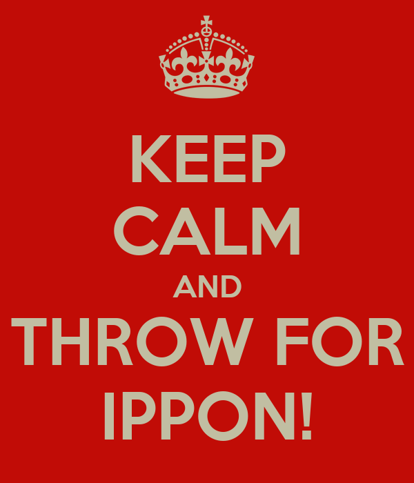 KEEP CALM AND THROW FOR IPPON!