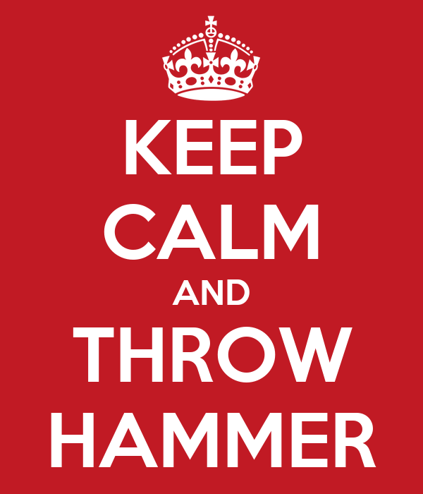 KEEP CALM AND THROW HAMMER