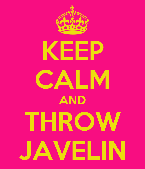 KEEP CALM AND THROW JAVELIN