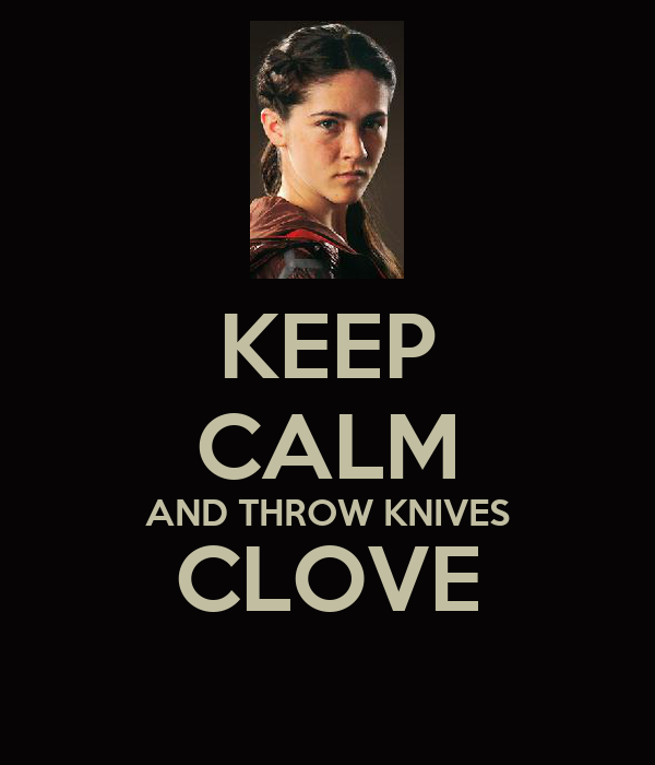 KEEP CALM AND THROW KNIVES CLOVE