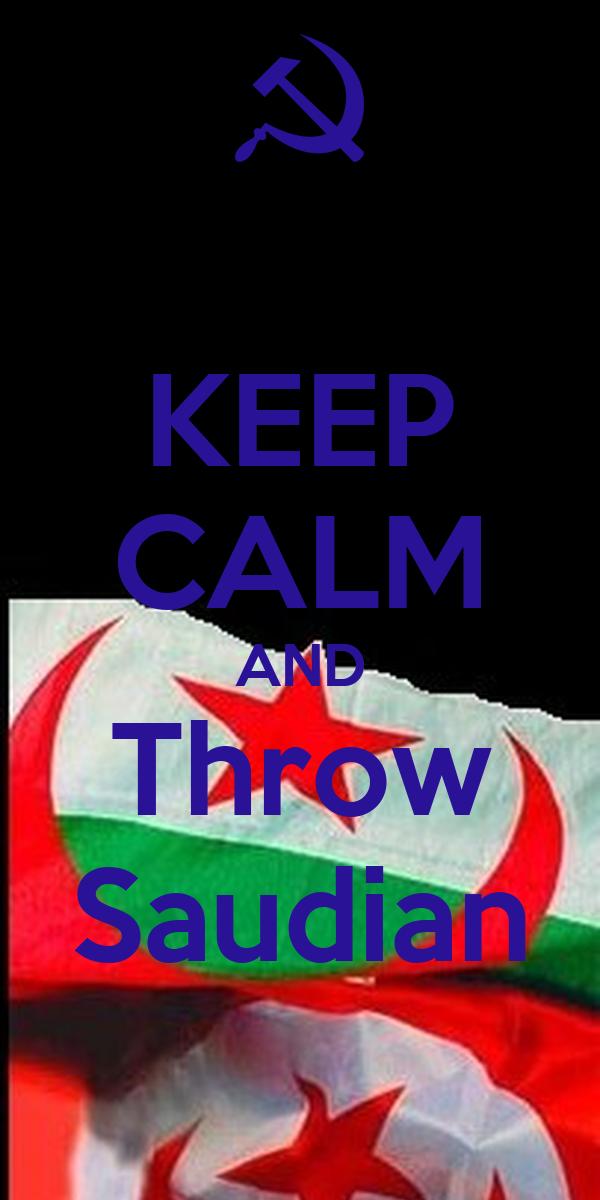 KEEP CALM AND Throw Saudian