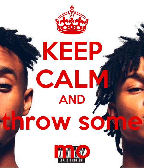 KEEP CALM AND throw some mo