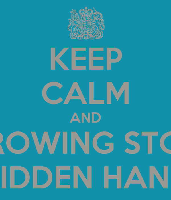 KEEP CALM AND THROWING STONE HIDDEN HAND
