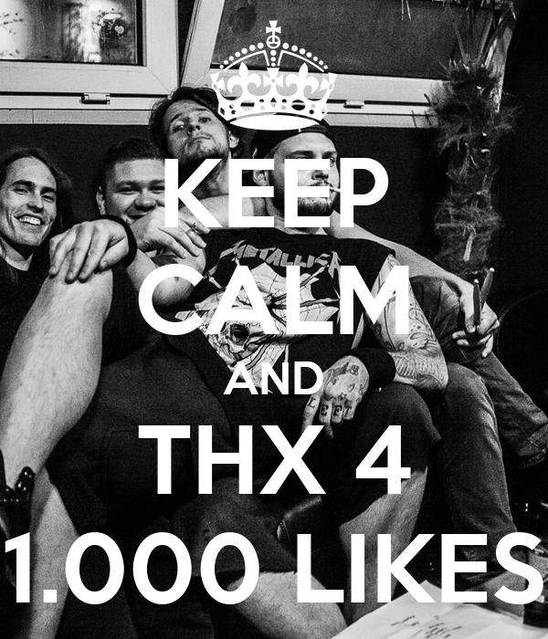 KEEP CALM AND THX 4 1.000 LIKES
