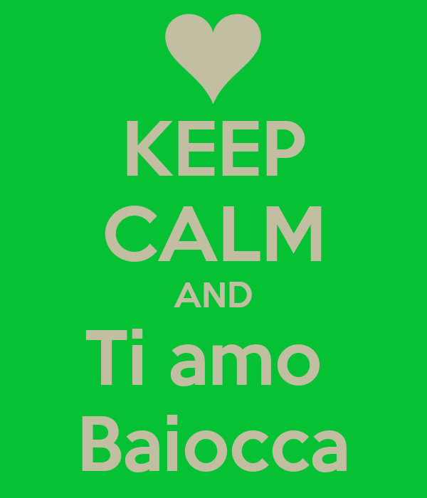 KEEP CALM AND Ti amo  Baiocca