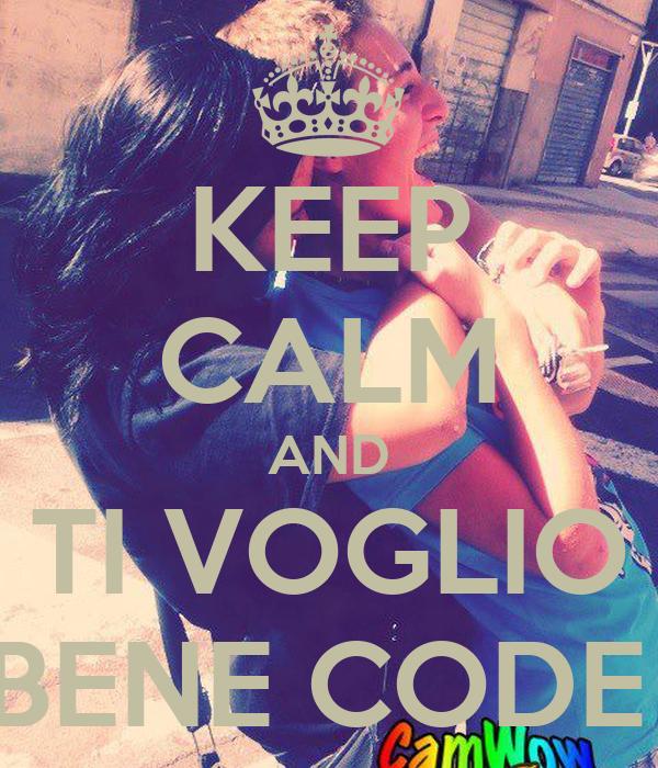 KEEP CALM AND TI VOGLIO BENE CODE