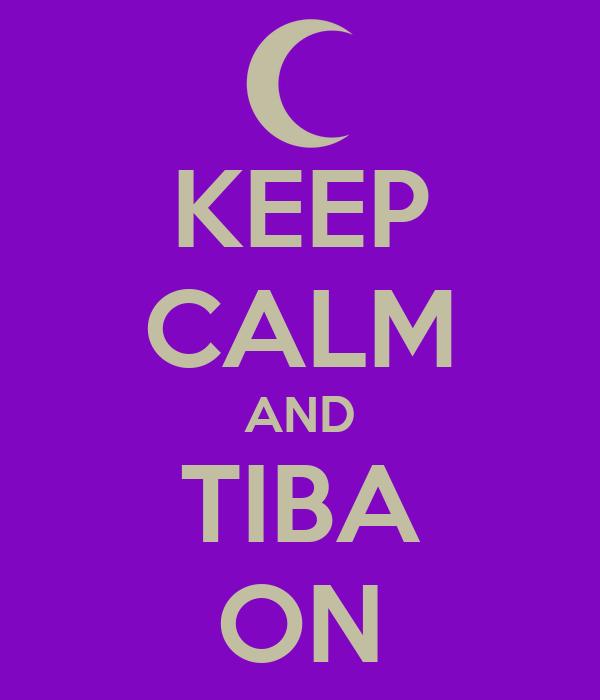 KEEP CALM AND TIBA ON