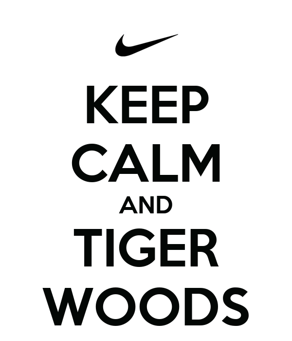 KEEP CALM AND TIGER WOODS