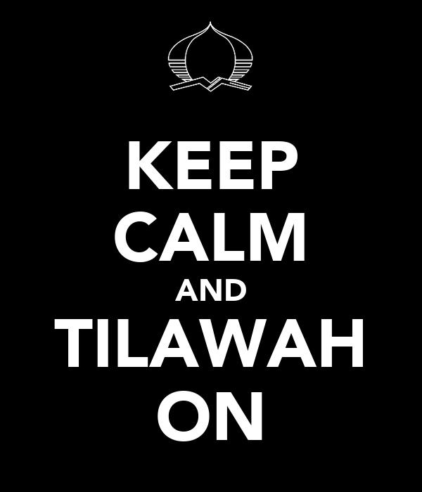 KEEP CALM AND TILAWAH ON