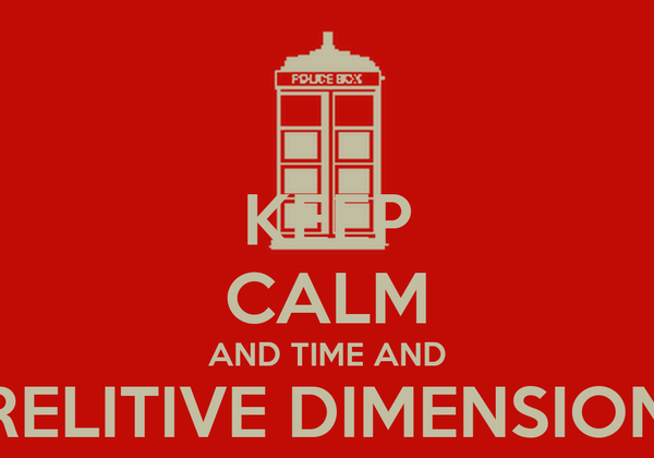 KEEP CALM AND TIME AND RELITIVE DIMENSION IN SPACE