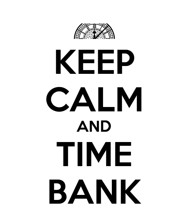 KEEP CALM AND TIME BANK