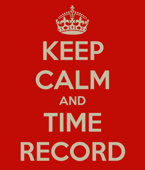 KEEP CALM AND TIME RECORD