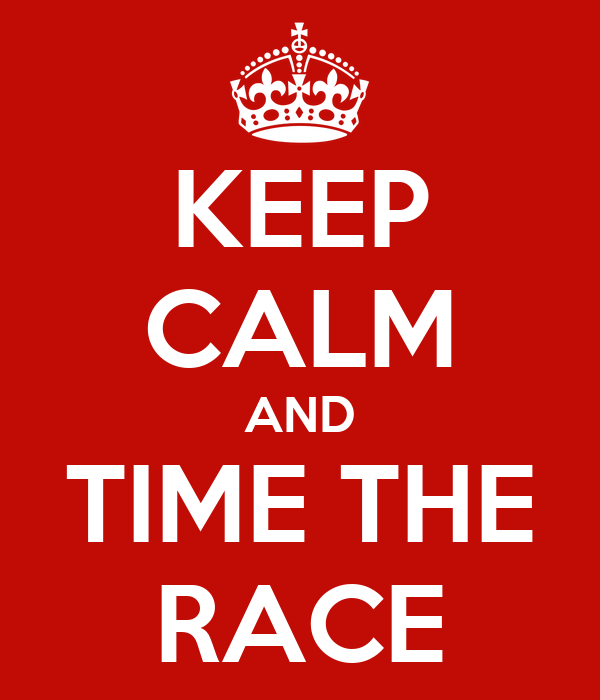 KEEP CALM AND TIME THE RACE