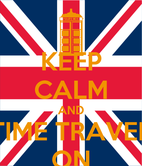 KEEP CALM AND TIME TRAVEL ON