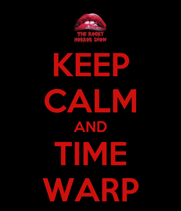 KEEP CALM AND TIME WARP