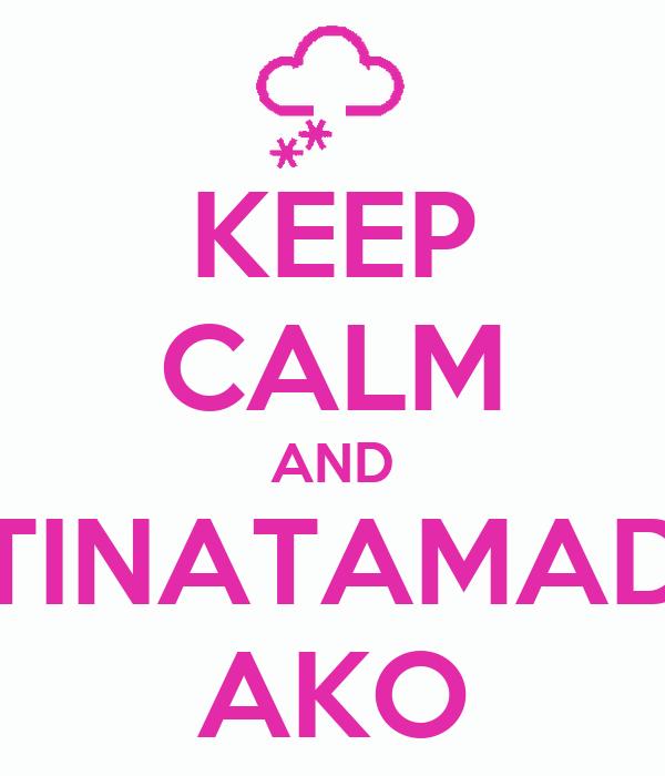 KEEP CALM AND TINATAMAD AKO