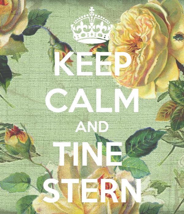 KEEP CALM AND TINE  STERN
