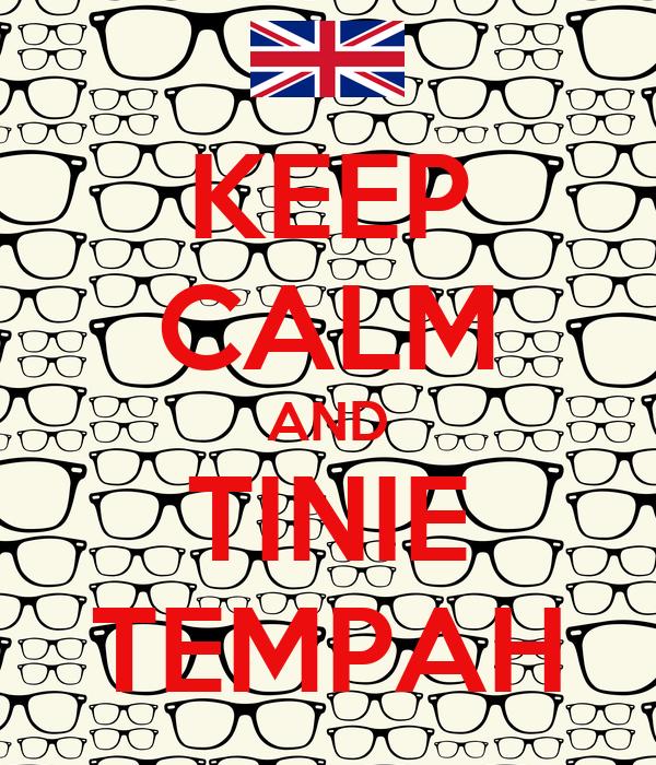 KEEP CALM AND TINIE TEMPAH