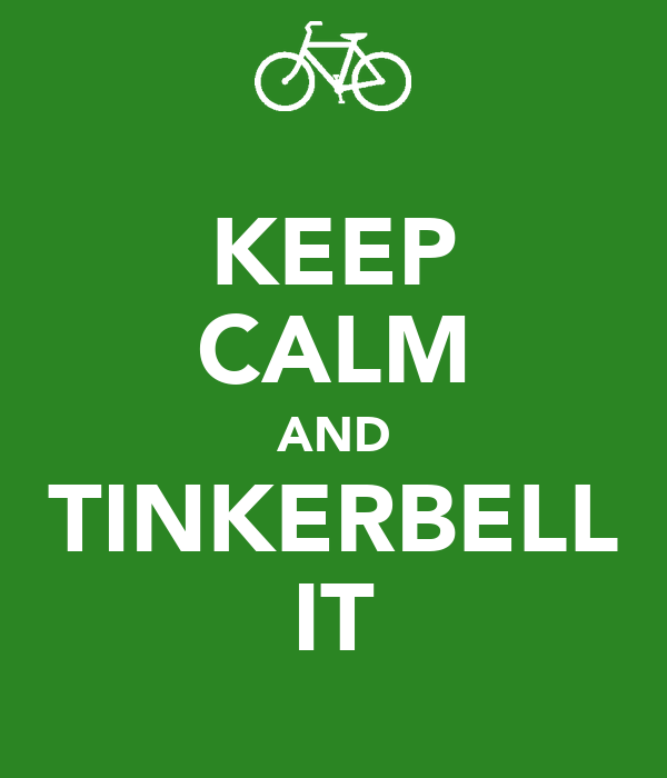 KEEP CALM AND TINKERBELL IT