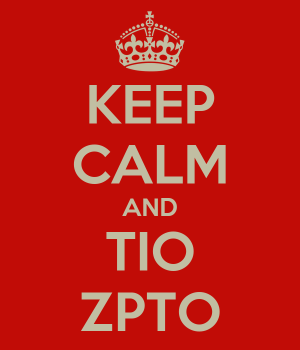 KEEP CALM AND TIO ZPTO