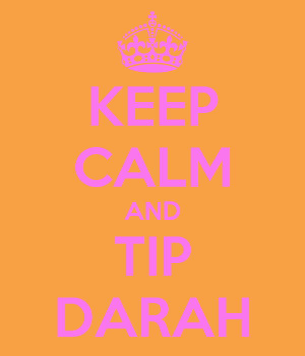 KEEP CALM AND TIP DARAH