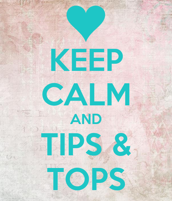 KEEP CALM AND TIPS & TOPS Poster | ♥