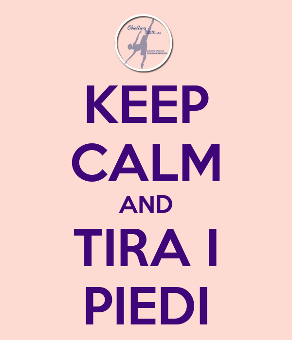 KEEP CALM AND TIRA I PIEDI