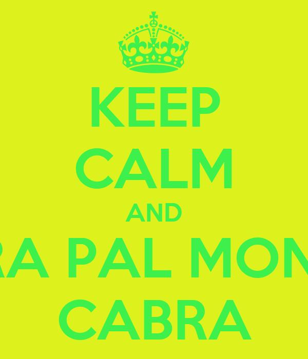 KEEP CALM AND TIRA PAL MONTE CABRA