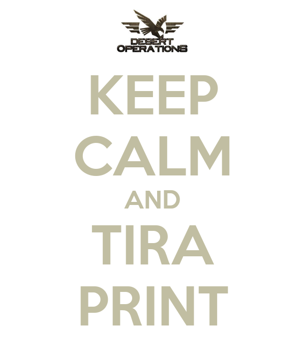 KEEP CALM AND TIRA PRINT