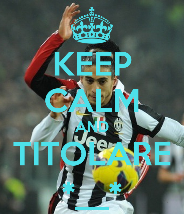 KEEP CALM AND TITOLARE *__*