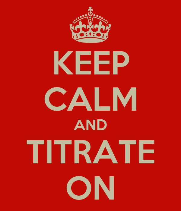 KEEP CALM AND TITRATE ON