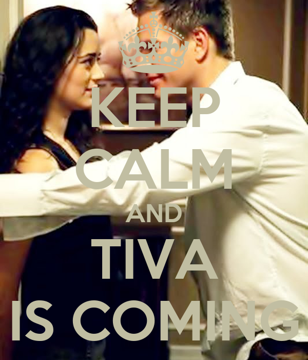 KEEP CALM AND TIVA IS COMING