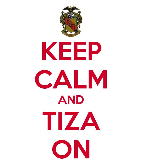 KEEP CALM AND TIZA ON