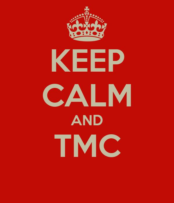 KEEP CALM AND TMC