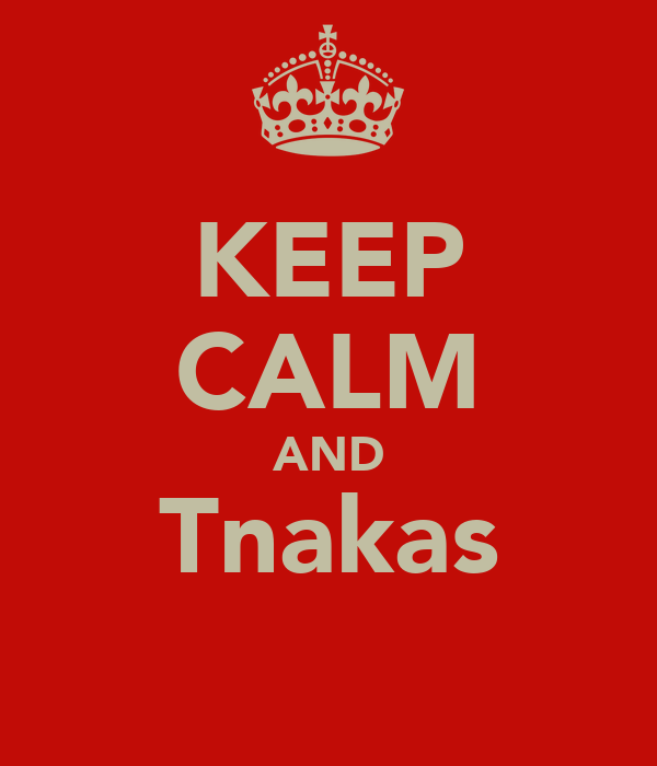 KEEP CALM AND Tnakas