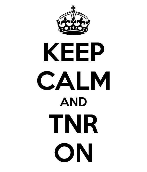 KEEP CALM AND TNR ON