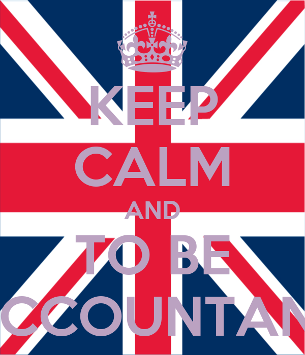 KEEP CALM AND TO BE ACCOUNTANT