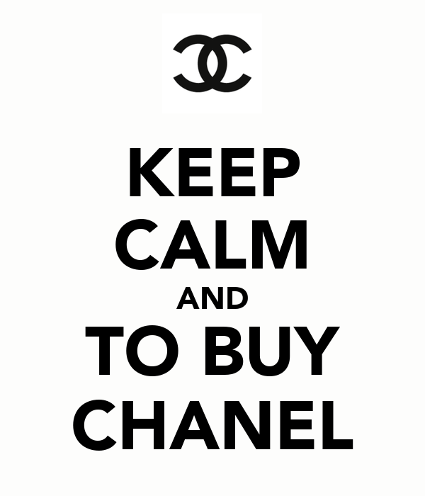 KEEP CALM AND TO BUY CHANEL