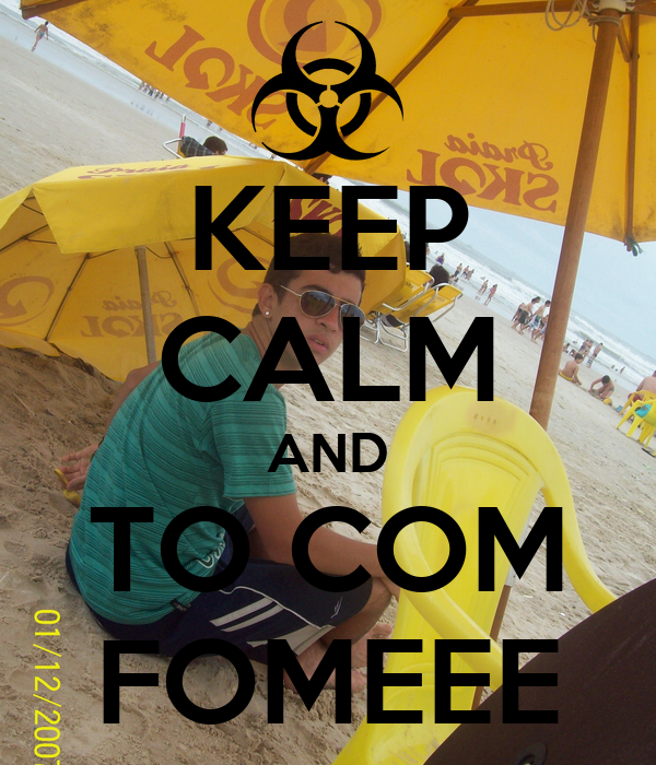 KEEP CALM AND TO COM FOMEEE