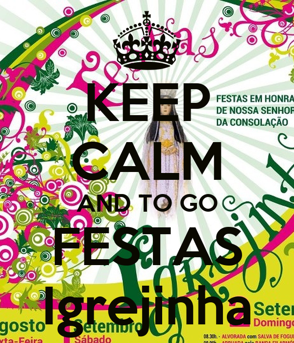 KEEP CALM AND TO GO FESTAS Igrejinha